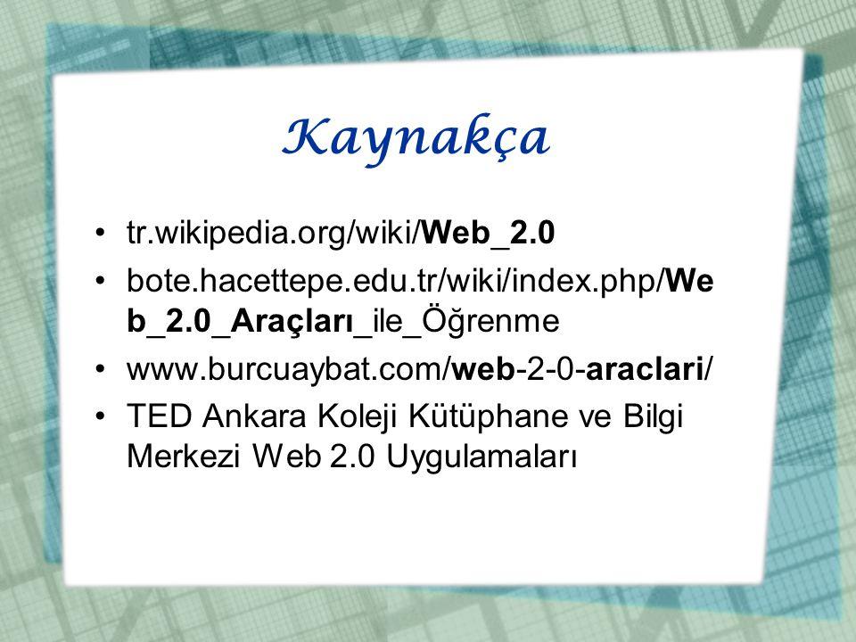 Kaynakça tr.wikipedia.org/wiki/Web_2.0