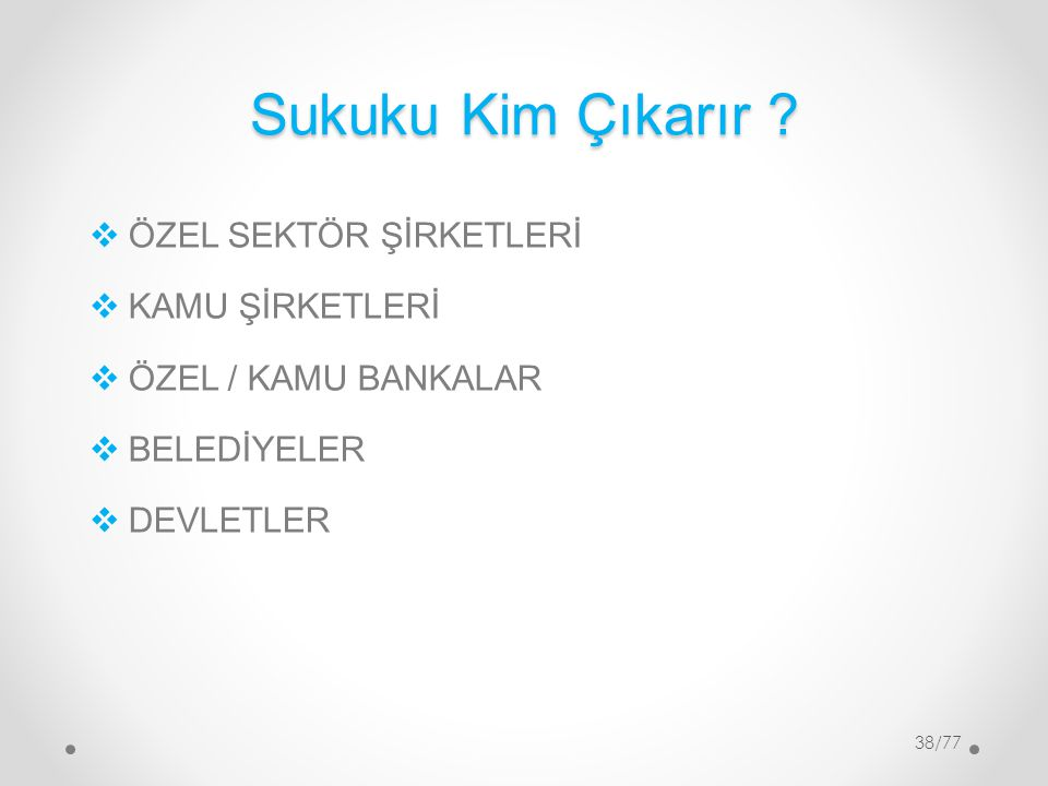 Sukuku Kim Çıkarır ÖZEL SEKTÖR ŞİRKETLERİ KAMU ŞİRKETLERİ