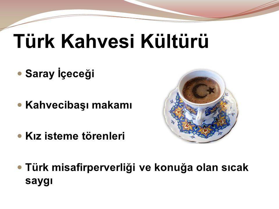 Türk Kahvesi Kültürü Saray İçeceği Kahvecibaşı makamı