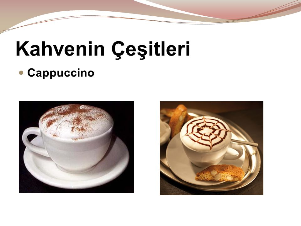 Kahvenin Çeşitleri Cappuccino