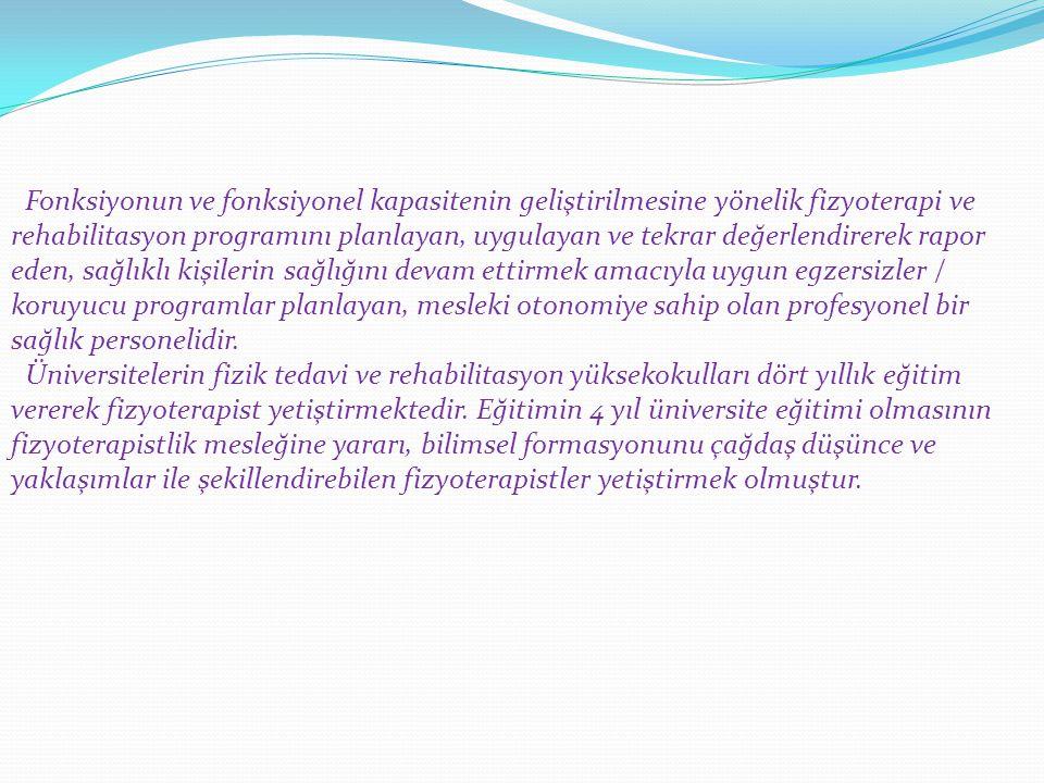 Fonksiyonun ve fonksiyonel kapasitenin geliştirilmesine yönelik fizyoterapi ve