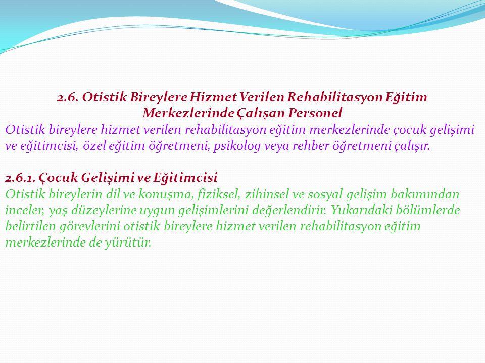 2.6. Otistik Bireylere Hizmet Verilen Rehabilitasyon Eğitim