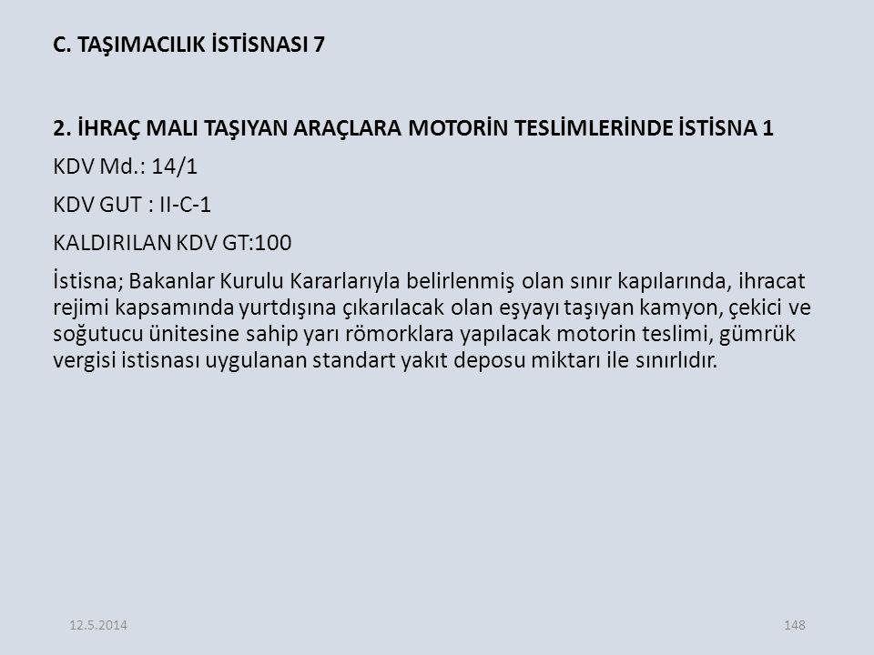 C. TAŞIMACILIK İSTİSNASI 7