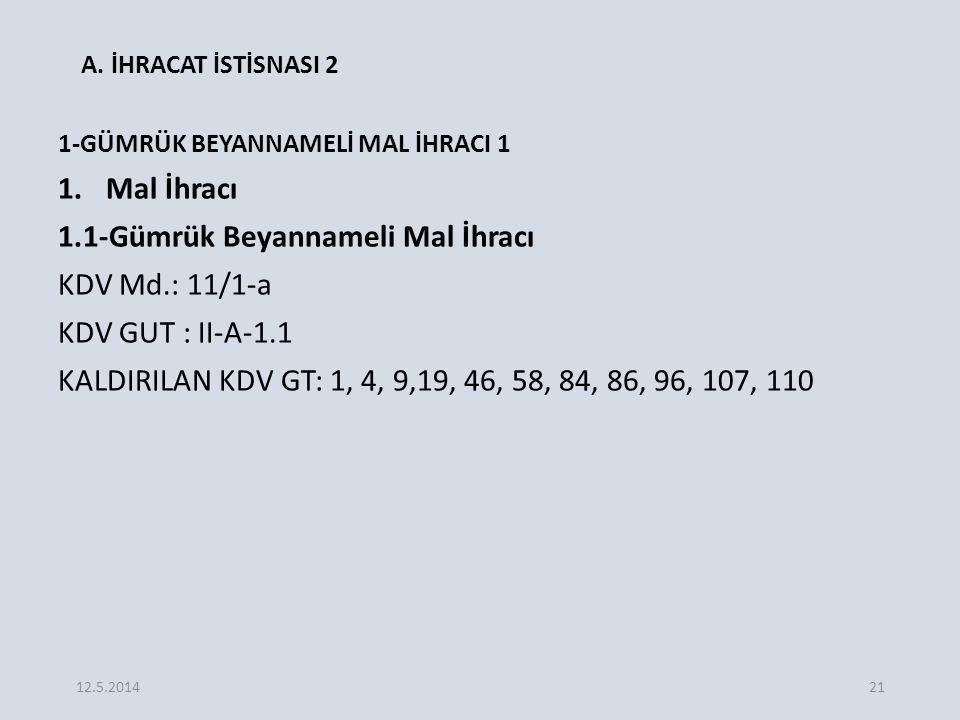 A. İHRACAT İSTİSNASI 2 Mal İhracı 1.1-Gümrük Beyannameli Mal İhracı