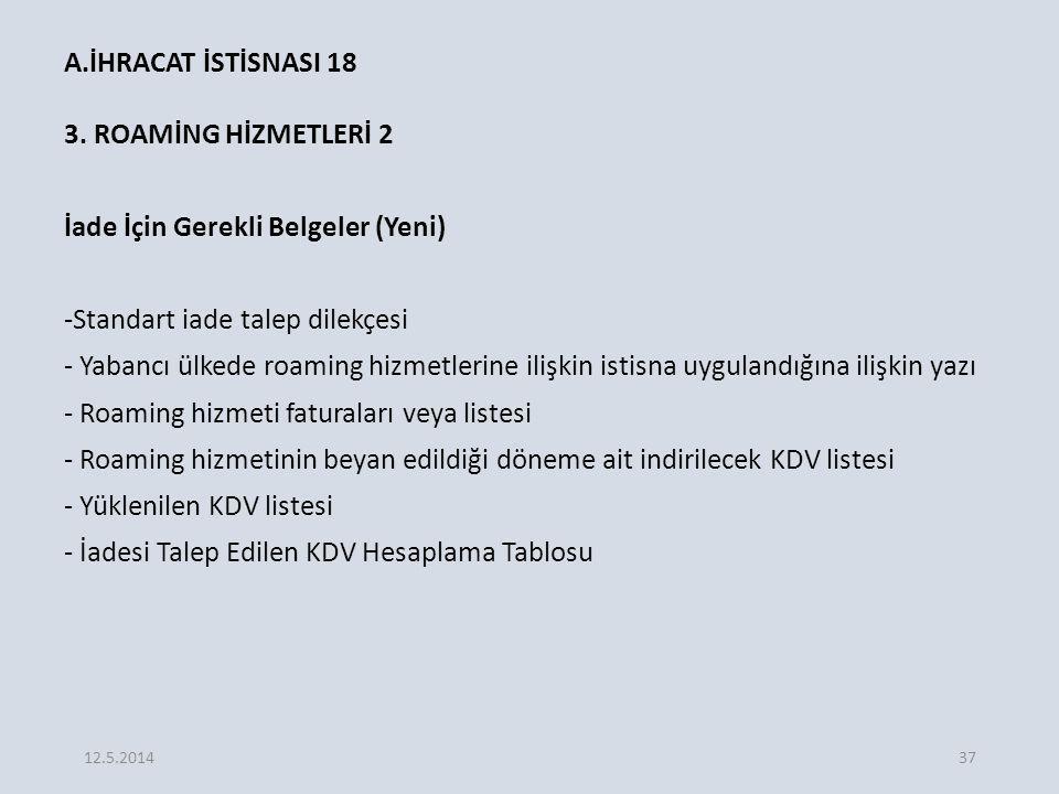 A.İHRACAT İSTİSNASI 18 3. ROAMİNG HİZMETLERİ 2
