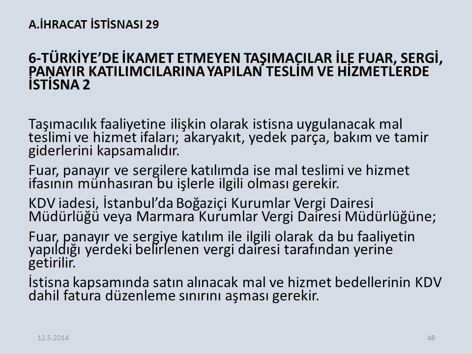 A.İHRACAT İSTİSNASI 29