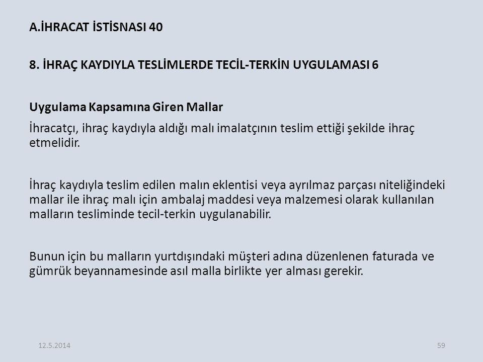 A.İHRACAT İSTİSNASI 40