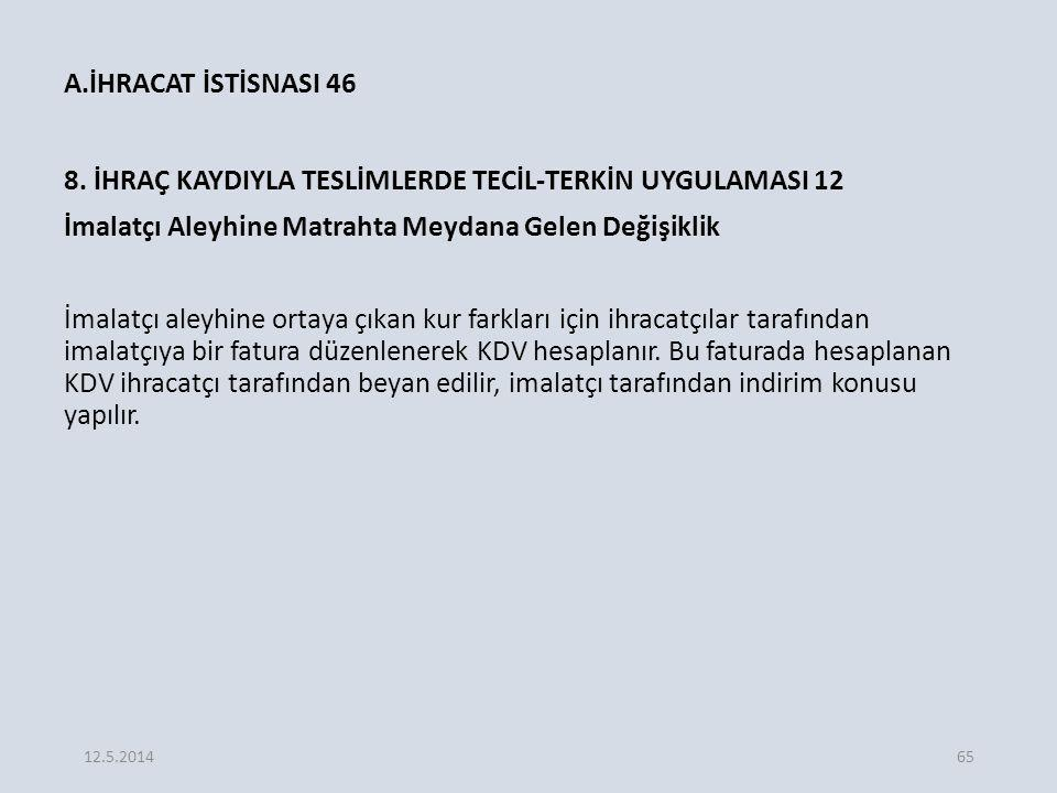 A.İHRACAT İSTİSNASI 46