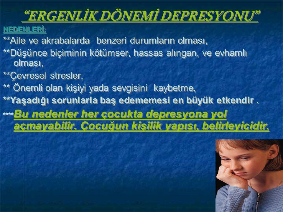 ERGENLİK DÖNEMİ DEPRESYONU