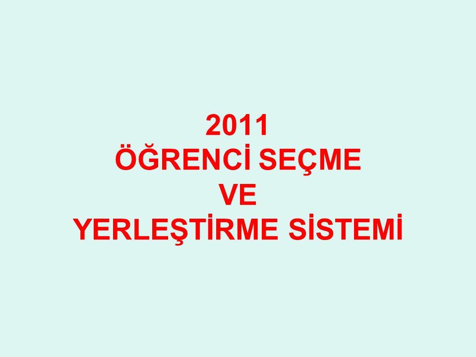 2011 ÖĞRENCİ SEÇME VE YERLEŞTİRME SİSTEMİ