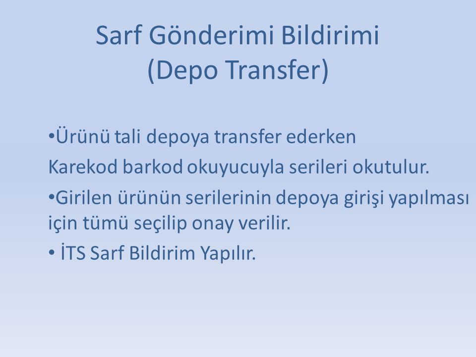 Sarf Gönderimi Bildirimi (Depo Transfer)