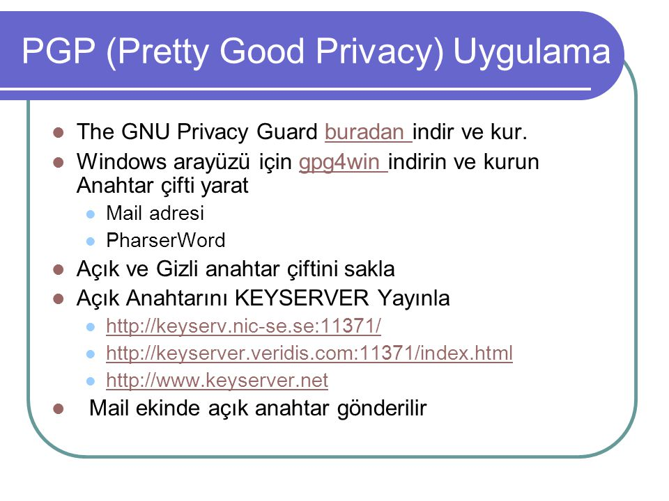 PGP (Pretty Good Privacy) Uygulama