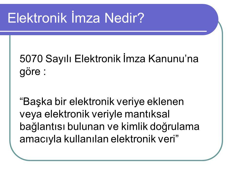 Elektronik İmza Nedir 5070 Sayılı Elektronik İmza Kanunu'na göre :