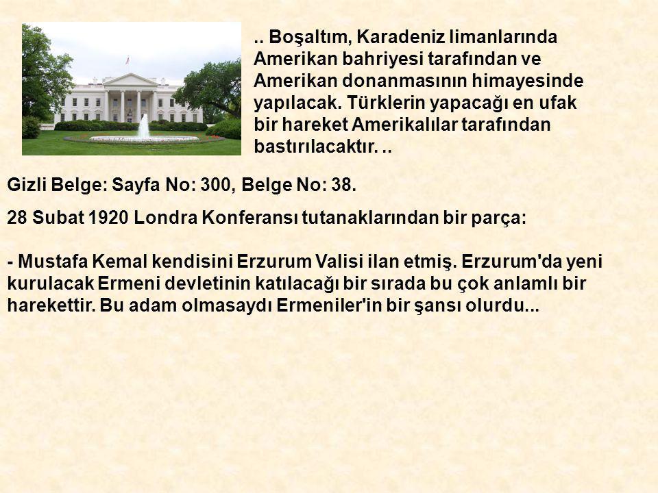 .. Boşaltım, Karadeniz limanlarında Amerikan bahriyesi tarafından ve Amerikan donanmasının himayesinde yapılacak. Türklerin yapacağı en ufak bir hareket Amerikalılar tarafından bastırılacaktır. ..