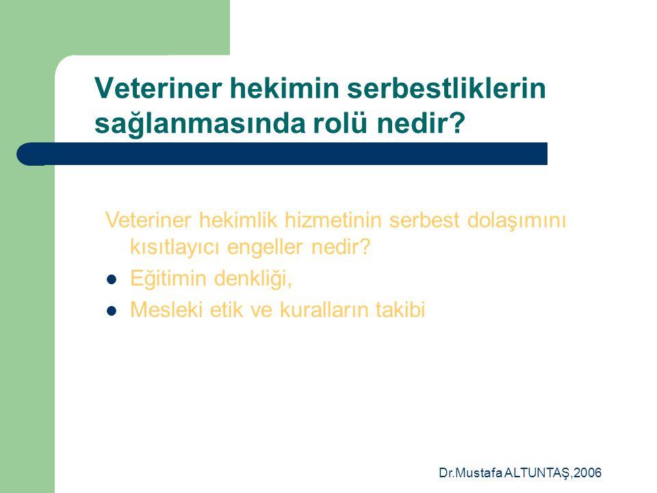 Veteriner hekimin serbestliklerin sağlanmasında rolü nedir
