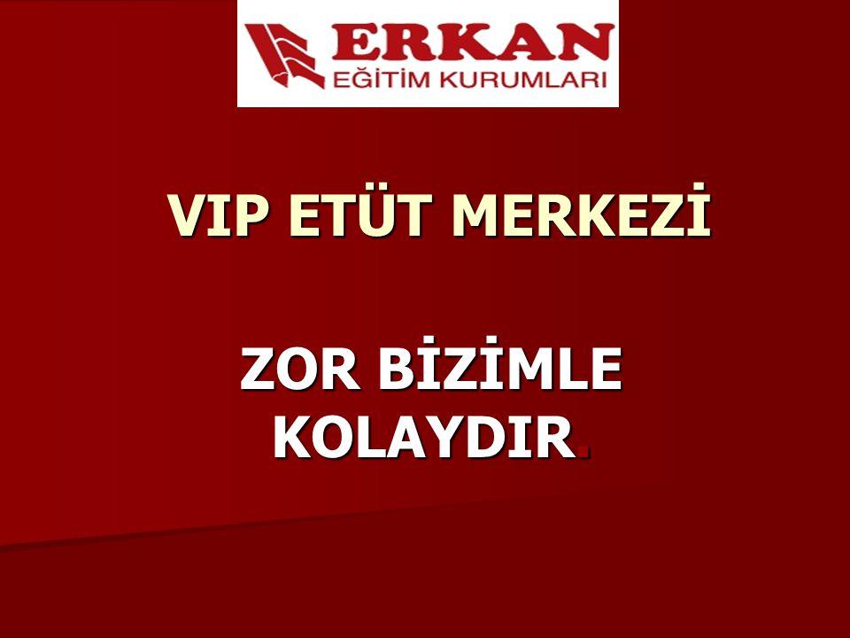 VIP ETÜT MERKEZİ ZOR BİZİMLE KOLAYDIR.
