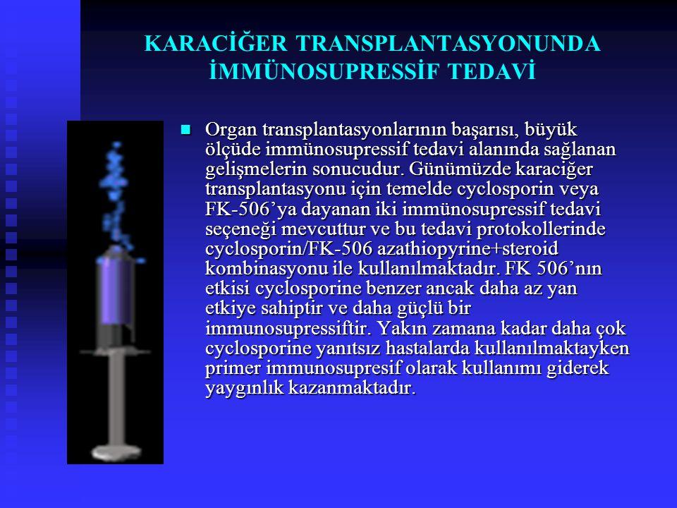 KARACİĞER TRANSPLANTASYONUNDA İMMÜNOSUPRESSİF TEDAVİ