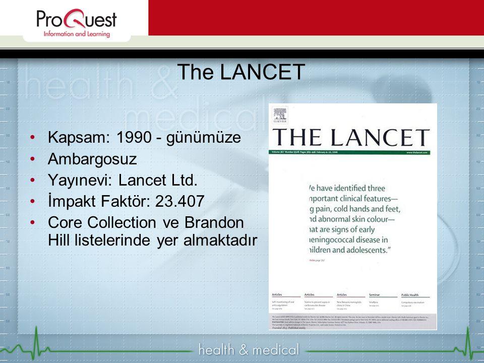 The LANCET Kapsam: 1990 - günümüze Ambargosuz Yayınevi: Lancet Ltd.