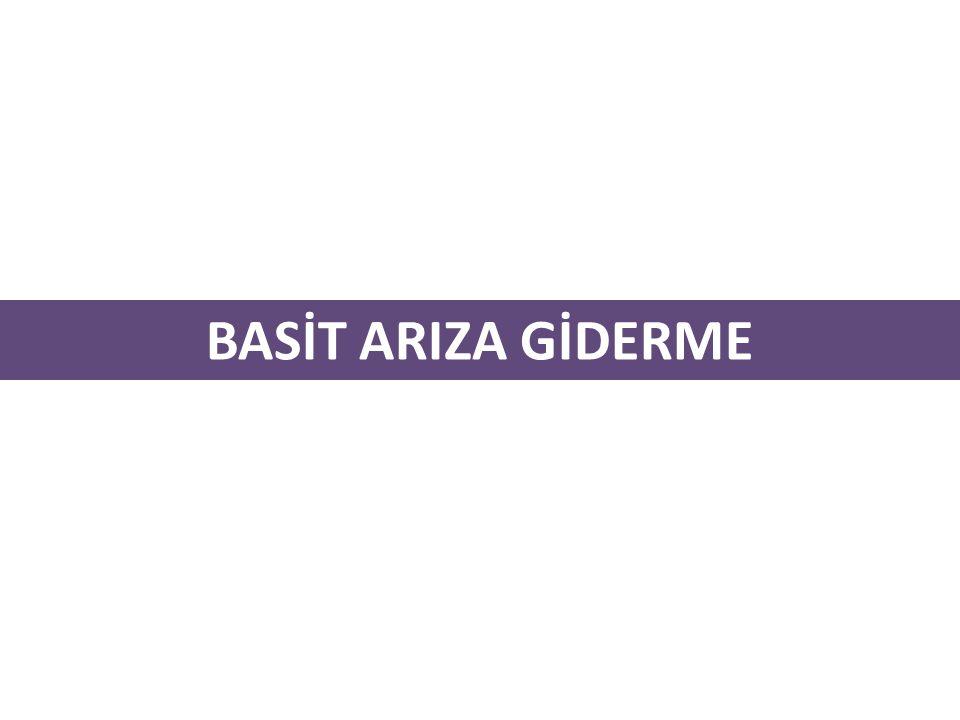 BASİT ARIZA GİDERME