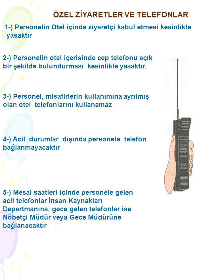 ÖZEL ZİYARETLER VE TELEFONLAR