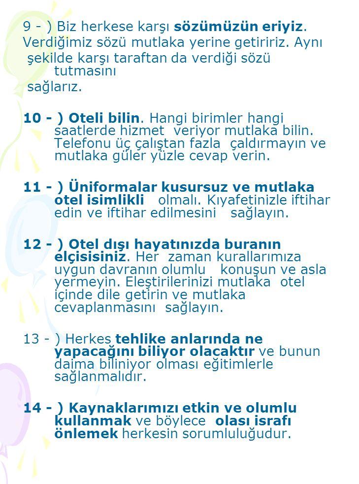 9 - ) Biz herkese karşı sözümüzün eriyiz.