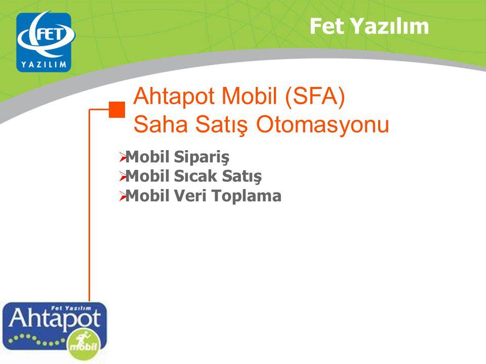 Ahtapot Mobil (SFA) Saha Satış Otomasyonu Fet Yazılım Mobil Sipariş