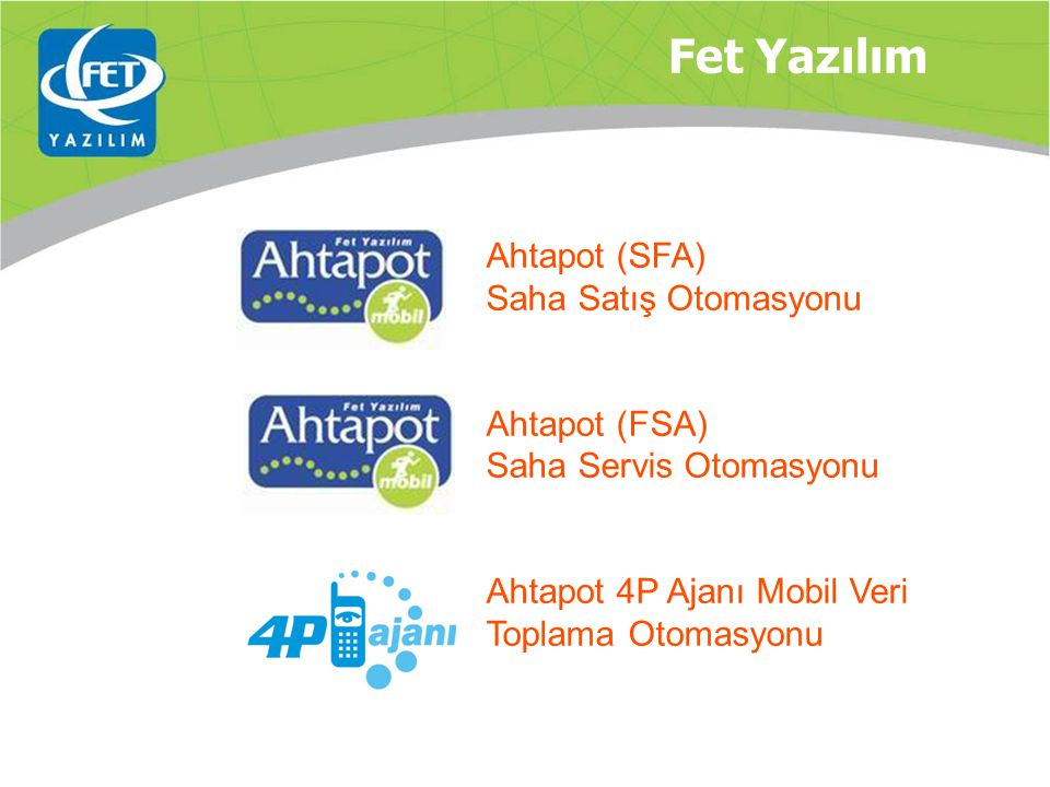 Fet Yazılım Ahtapot (SFA) Saha Satış Otomasyonu Ahtapot (FSA)