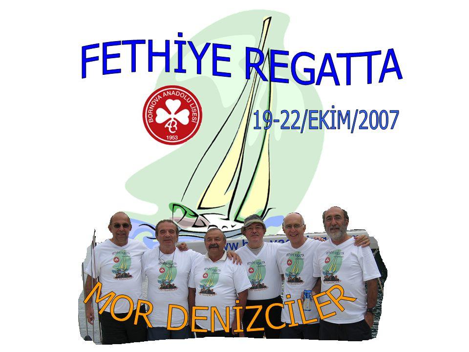 FETHİYE REGATTA 19-22/EKİM/2007 MOR DENİZCİLER