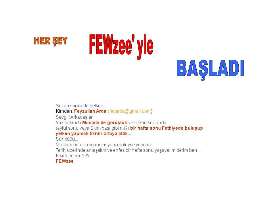 FEWzee yle HER ŞEY BAŞLADI Sezon sonunda Yelken...