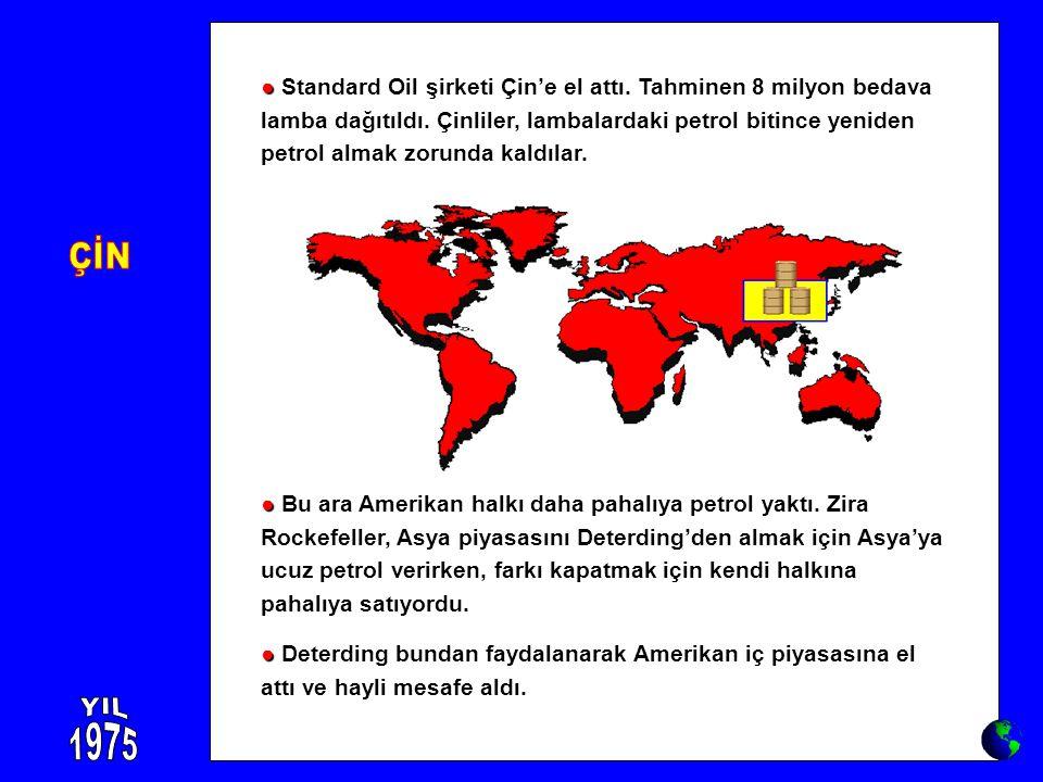 ● Standard Oil şirketi Çin'e el attı