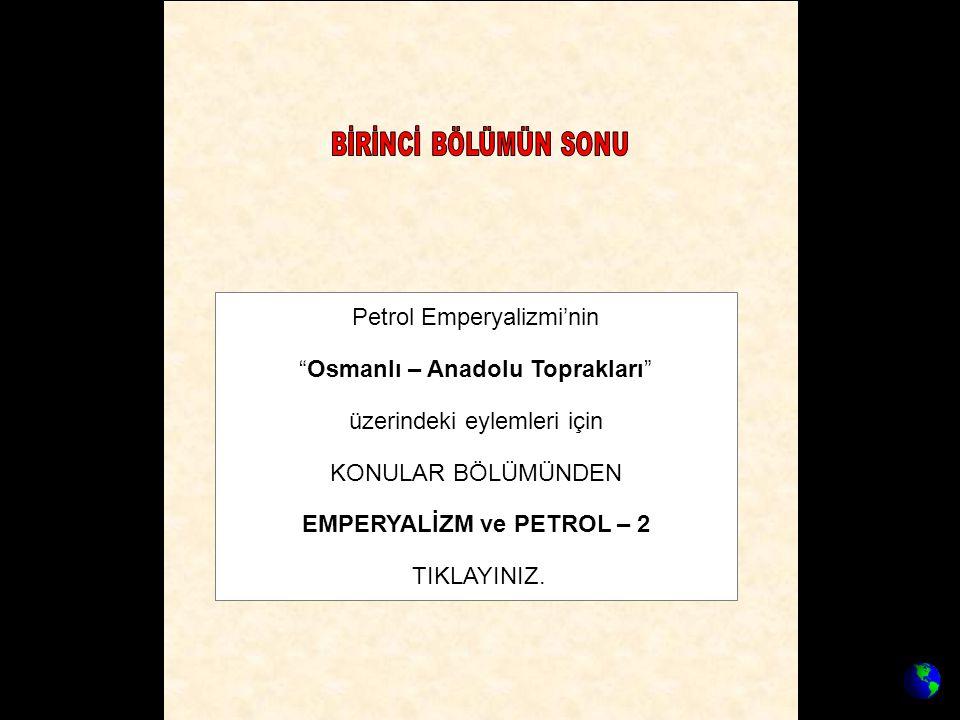 Petrol Emperyalizmi'nin Osmanlı – Anadolu Toprakları