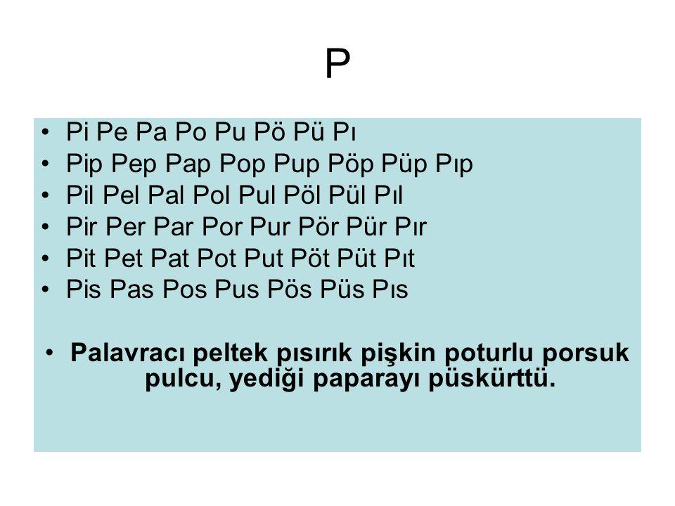 P Pi Pe Pa Po Pu Pö Pü Pı Pip Pep Pap Pop Pup Pöp Püp Pıp