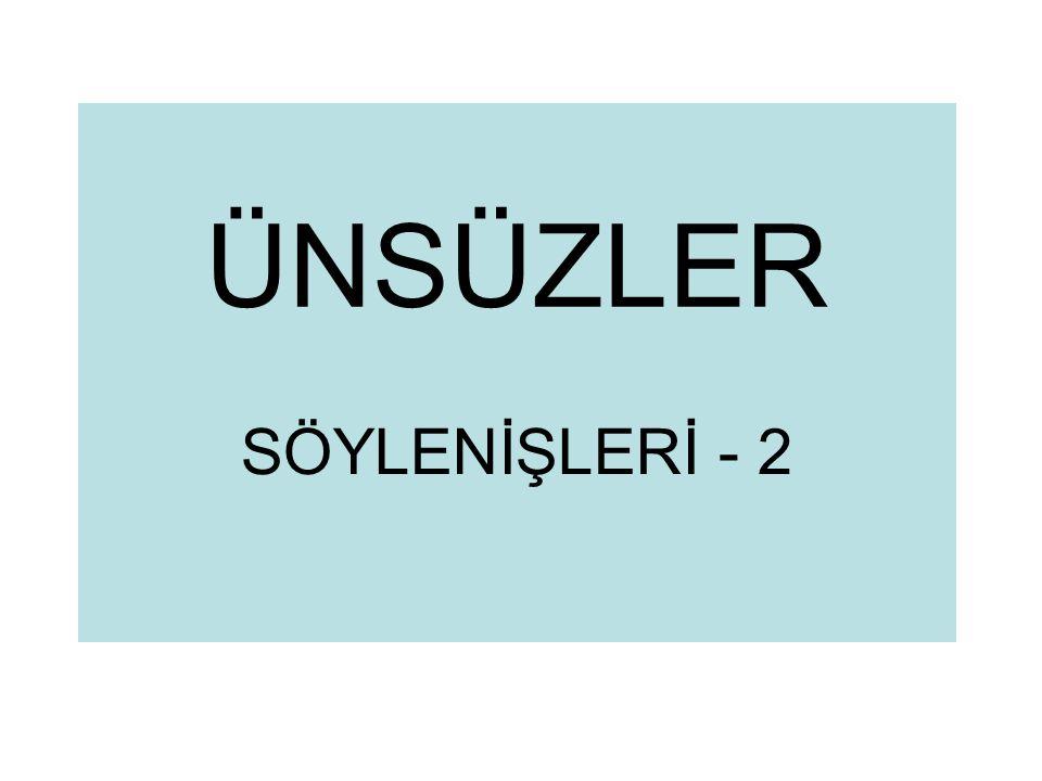 ÜNSÜZLER SÖYLENİŞLERİ - 2