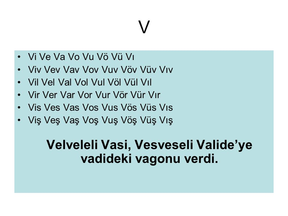Velveleli Vasi, Vesveseli Valide'ye vadideki vagonu verdi.