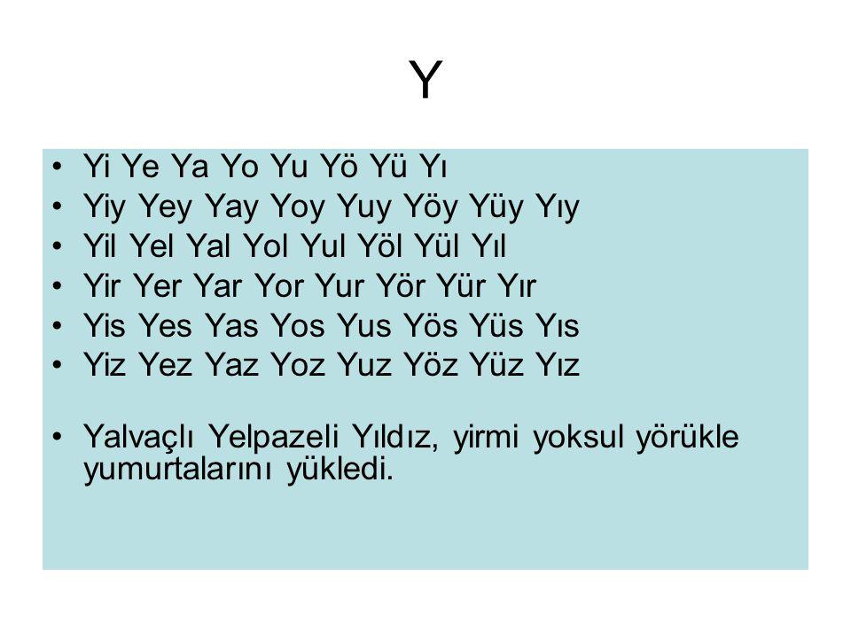 Y Yi Ye Ya Yo Yu Yö Yü Yı Yiy Yey Yay Yoy Yuy Yöy Yüy Yıy