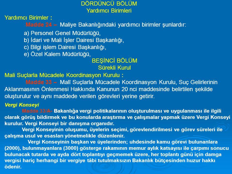 Madde 24 – Maliye Bakanlığındaki yardımcı birimler şunlardır: