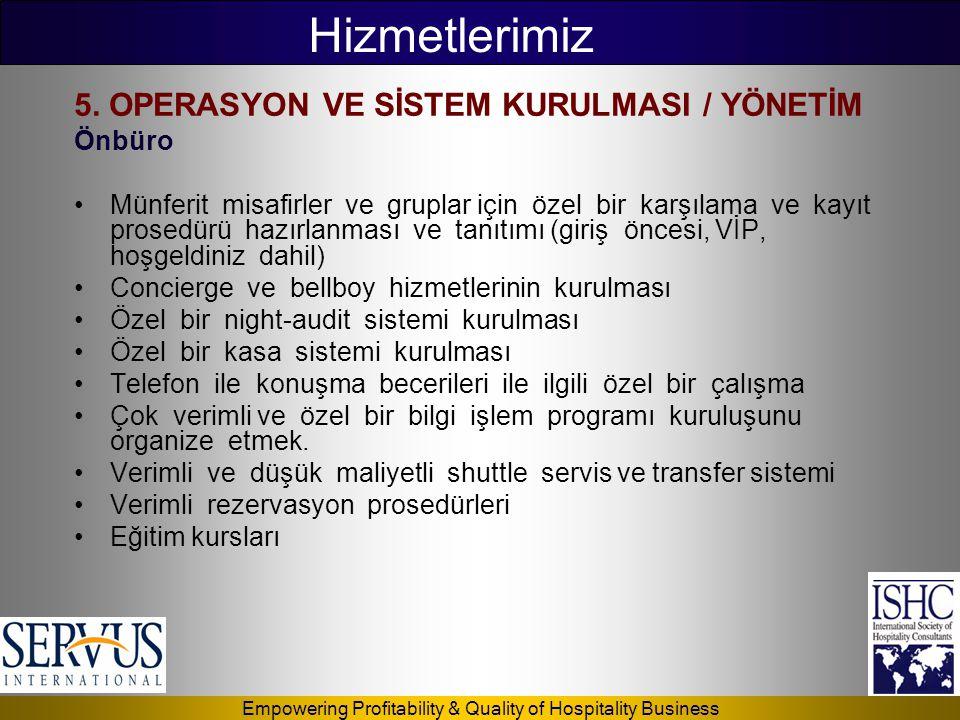 Hizmetlerimiz 5. OPERASYON VE SİSTEM KURULMASI / YÖNETİM Önbüro