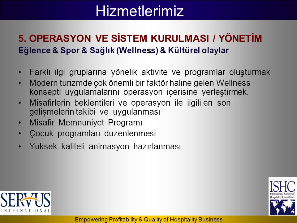 Hizmetlerimiz 5. OPERASYON VE SİSTEM KURULMASI / YÖNETİM