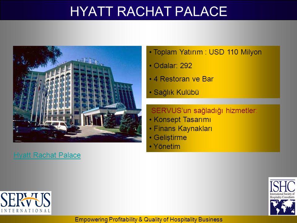 HYATT RACHAT PALACE Toplam Yatırım : USD 110 Milyon Odalar: 292