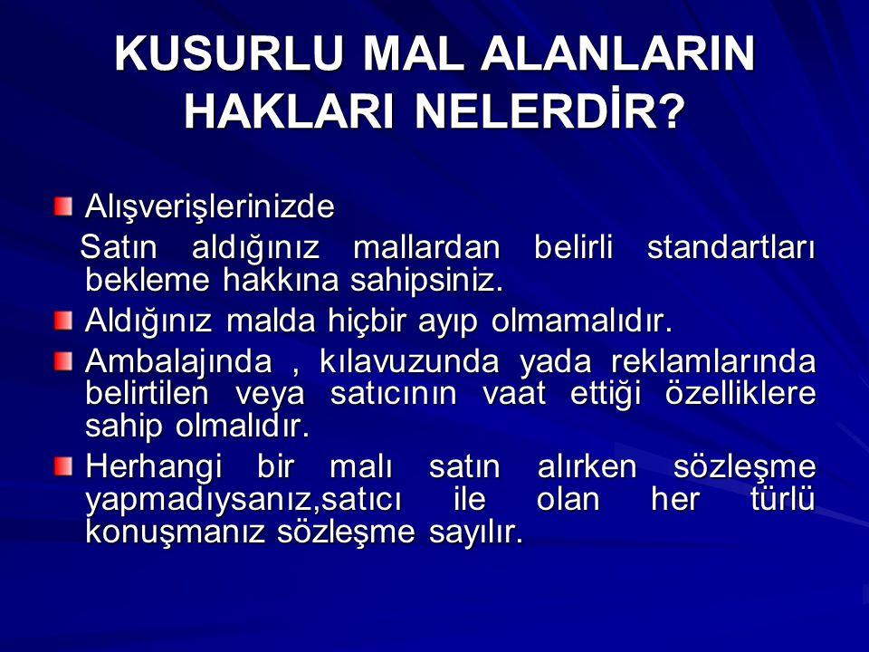 KUSURLU MAL ALANLARIN HAKLARI NELERDİR