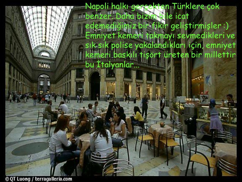 Napoli halkı gerçekten Türklere çok benzer