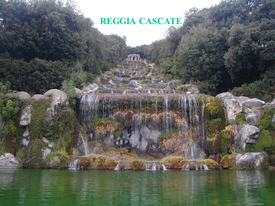 REGGIA CASCATE