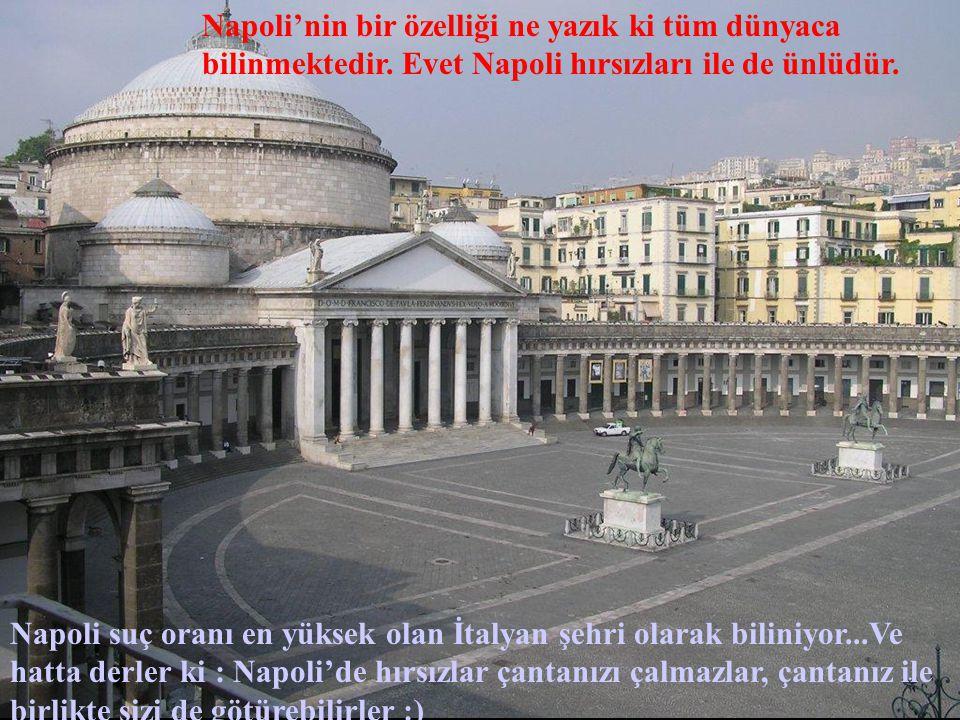 Napoli'nin bir özelliği ne yazık ki tüm dünyaca bilinmektedir