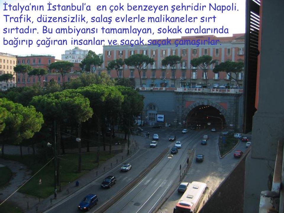 İtalya'nın İstanbul'a en çok benzeyen şehridir Napoli
