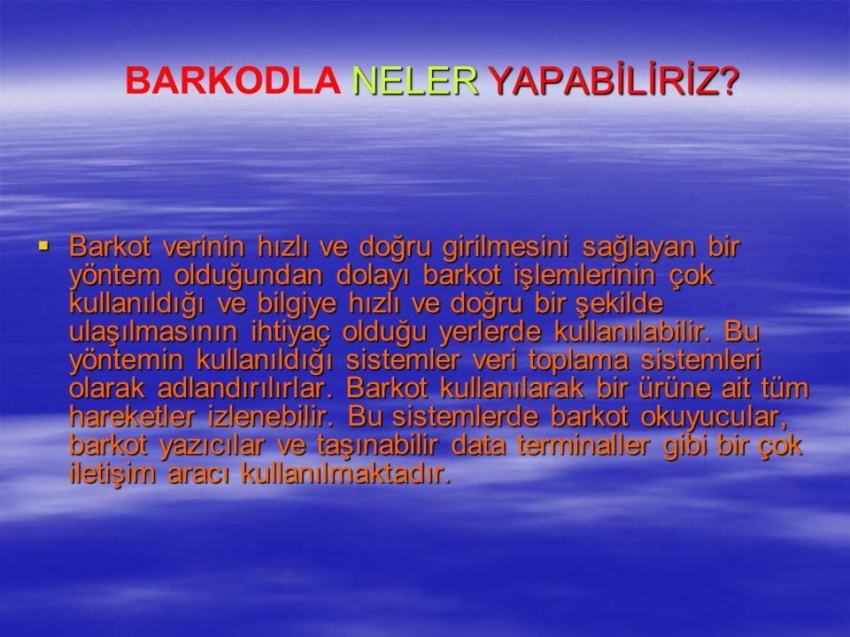 BARKODLA NELER YAPABİLİRİZ
