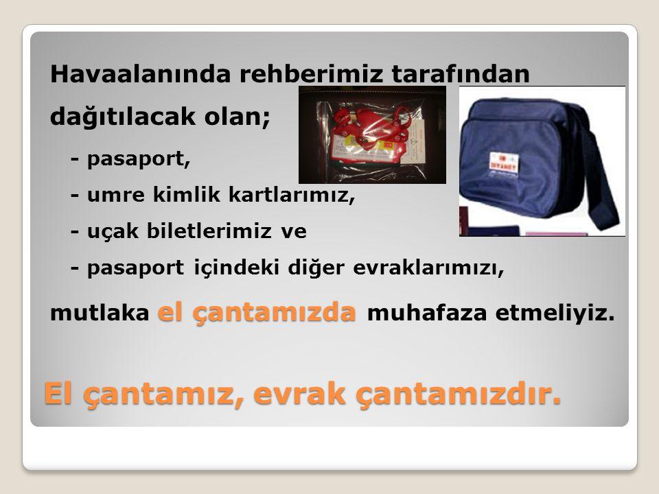El çantamız, evrak çantamızdır.