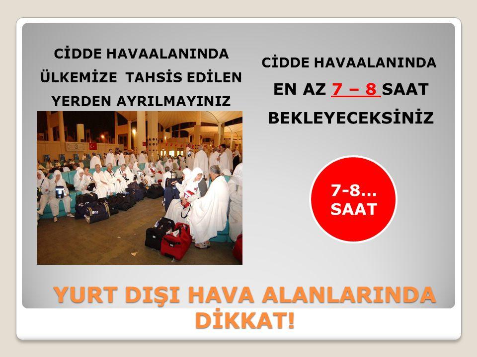 YURT DIŞI HAVA ALANLARINDA DİKKAT!