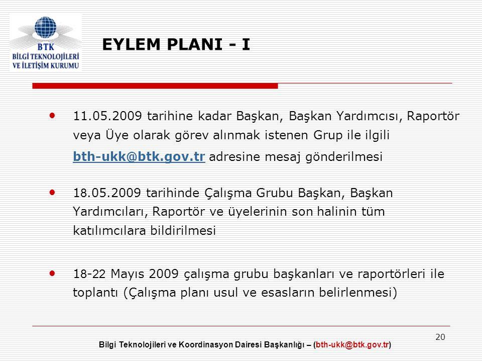 EYLEM PLANI - I 11.05.2009 tarihine kadar Başkan, Başkan Yardımcısı, Raportör veya Üye olarak görev alınmak istenen Grup ile ilgili.