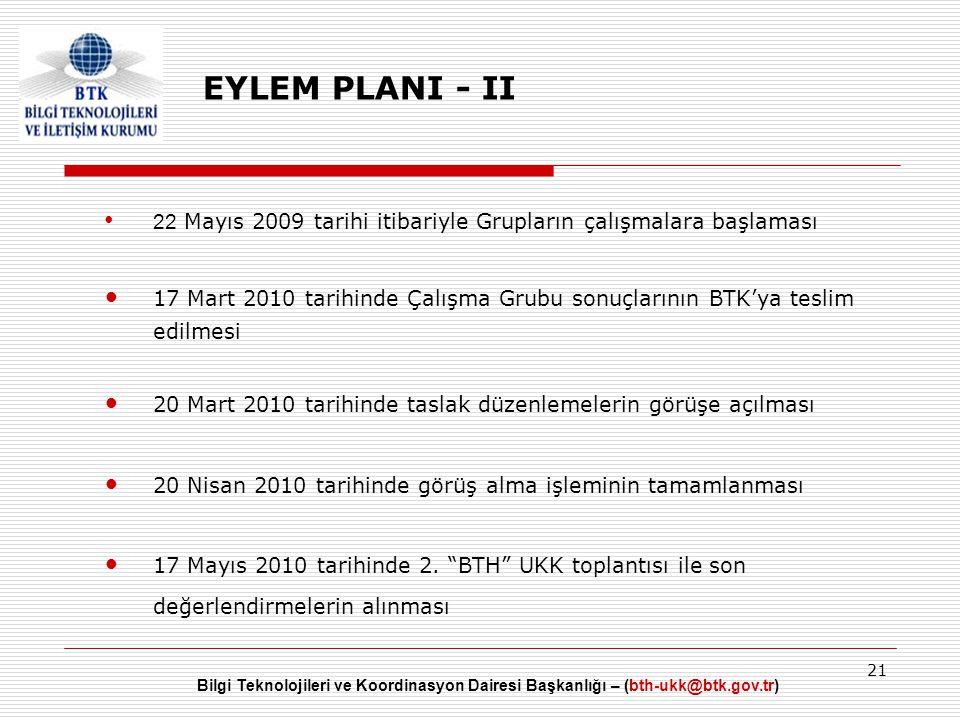 EYLEM PLANI - II 22 Mayıs 2009 tarihi itibariyle Grupların çalışmalara başlaması.