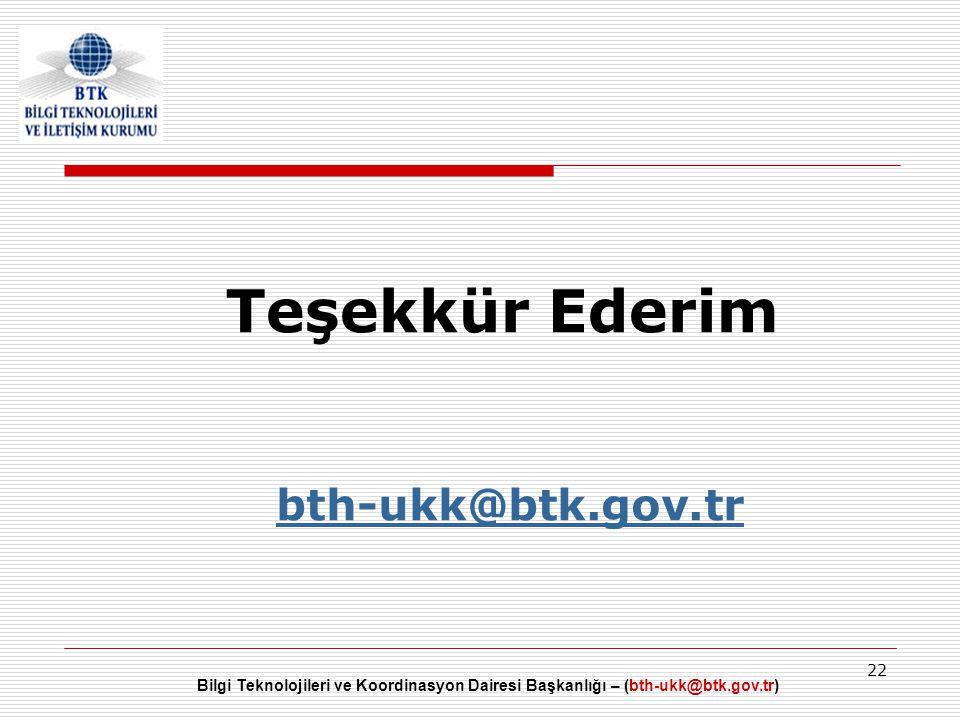Teşekkür Ederim bth-ukk@btk.gov.tr